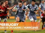 Replay Les essais de Crusaders / Hurricanes : SuperRugby