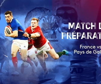 Replay Test-match de Rugby - Test match : France - Galles