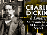 Replay Une maison, un artiste - S7 : Charles Dickens à Londres, sa revanche au 48 Doughty Street