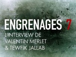 Replay Engrenages - Valentin Merlet et Tewfiq Jallab
