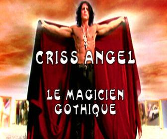 Criss Angel : le magicien gothique replay