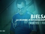 Replay Football - Bielsa, la bombe à retardement : Enquêtes de Foot