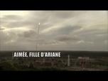 Replay Aimée, fille d'Ariane - En immersion à Kourou, Guyane avec Ariane