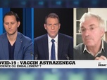 Replay Le Débat - Covid-19 - vaccin AstraZeneca : prudence ou emballement ?