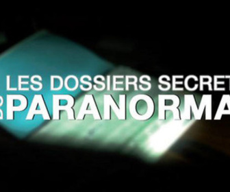 Les dossiers secrets du paranormal replay