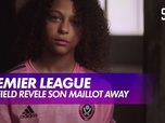Replay Football - Sheffield United révèle son maillot extérieur : Premier League