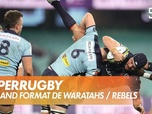 Replay Le grand format de Waratahs / Rebels : SuperRugby