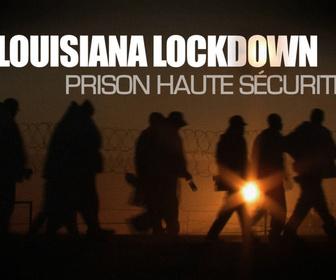Louisiana Lockdown : Prison Haute Sécurité replay