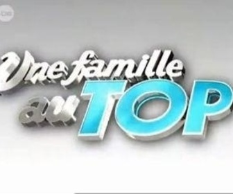 Une Famille Au Top replay