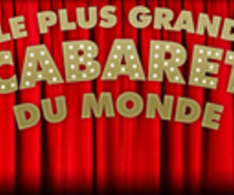 Le plus grand cabaret du monde replay