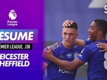 Replay Football - Les buts de Leicester - Sheffield