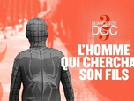 Replay 25 nuances de doc - L'homme qui cherchait son fils